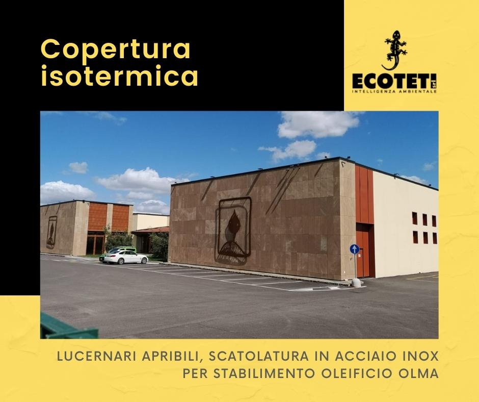 Copertura isotermica per Stabilimento Oleificio Olma ECOTETI SRL