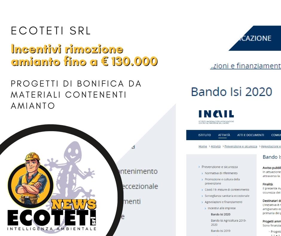 Incentivi fino a 130.000 euro per le aziende per la rimozione amianto per aziende il bando ISI INAIL 2020